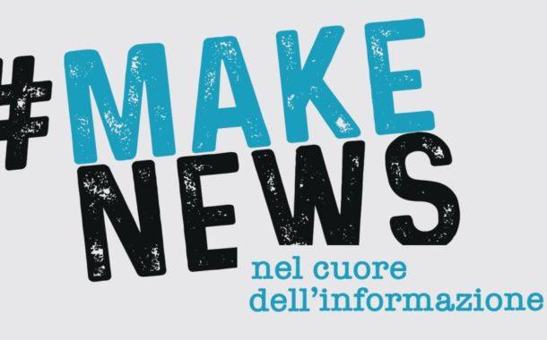 #Makenews: nel cuore dell'informazione