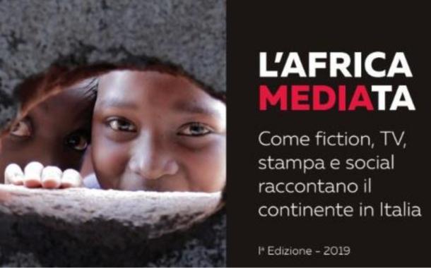 """L'Africa MEDIAta. Come fiction, tv, stampa e social raccontano il continente in Italia"""""""